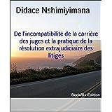 De l'incompatibilité de la carrière des juges et la pratique de la résolution extrajudiciaire des litiges (French Edition)