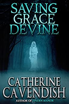 Saving Grace Devine by [Cavendish, Catherine]