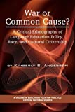 War or Common Cause?, Kimberly S. Anderson, 1593119852
