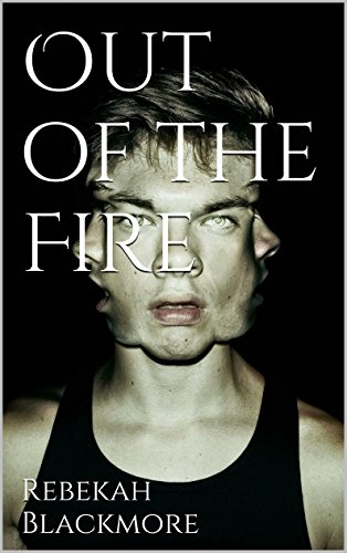 Out of the Fire (Only in His Mind Book 1)