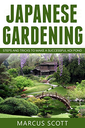 JAPANESE GARDENING: Steps And Tricks To Make A Successful Koi Pond (Japanese  Gardening,