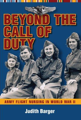 Download Beyond the Call of Duty: Army Flight Nursing in World War II Pdf