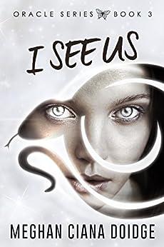 I See Us (Oracle Book 3) by [Doidge, Meghan Ciana]