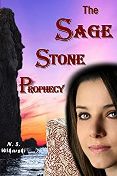 The Sage Stone Prophecy (Arkana Archaeology Adventure Series Book 7) by [Wikarski, N. S.]