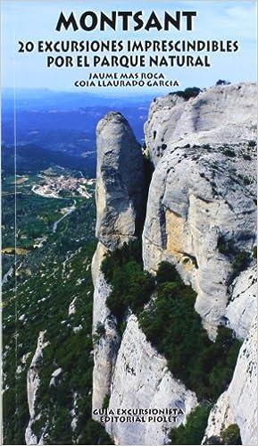 Montsant - 20 Excursiones Imprescindibles Por El Parque