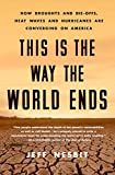 #5: This Is the Way the World Ends: How Droughts and Die-offs, Heat Waves and Hurricanes Are Converging on America