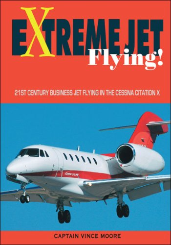 (Extreme Jet Flying!: 21st Century Business Jet Flying in the Cessna CitationX)