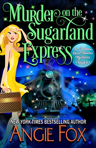 Murder on the Sugarland Express (Southern Ghost Hunter Book 6) ()