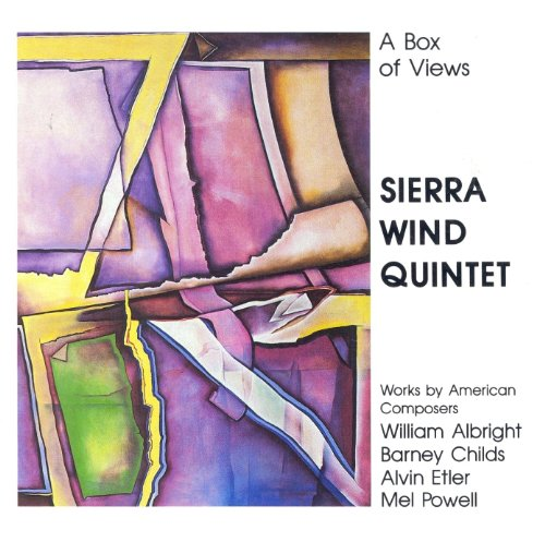 (Albright, W.: Abiding Passions / Etler, A.: Woodwind Quintet No. 2 / Powell, M.: Woodwind Quintet / Childs, B.: A Box of View)
