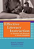 img - for By Susan Copeland - Effective Literacy Instruction for Students w/ Moderate or Severe Disabilities: 1st (first) Edition book / textbook / text book