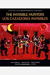 The Invisible Hunters/Los cazadores invisibles (Stories from Central America =) Paperback