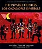 The Invisible Hunters (Los Cazadores Invisibles), Children's Book Press Staff, 089239109X