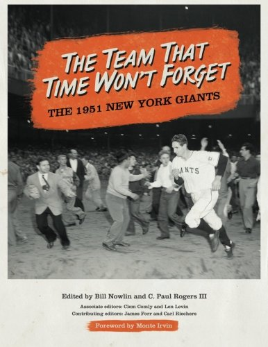 The Team That Time Won't Forget: The 1951 New York Giants (SABR Digital Library) (Volume 32)