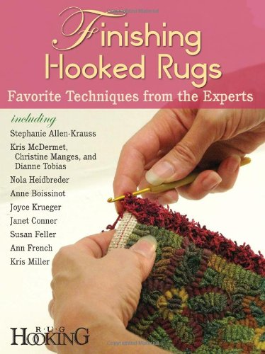Finishing Hooked Rugs: Favorite Techniques from the (Rug Hooking Magazine)