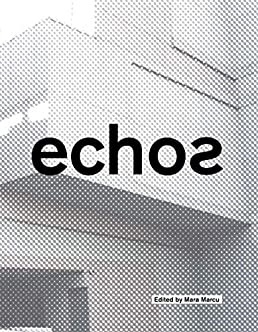 Echos University of Cincinnati School of Architecture and Interior Design Mara Marcu Edward Mitchell 9781948765046 Amazon.com Books  sc 1 st  Amazon.com & Echos: University of Cincinnati School of Architecture and Interior ...