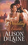 A Wedding by Dawn, Alison DeLaine, 0373778686