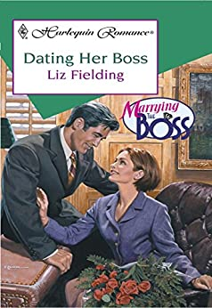 Dating Her Boss by Liz Fielding