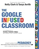 img - for The Google Infused Classroom book / textbook / text book