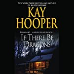 If There Be Dragons   Kay Hooper