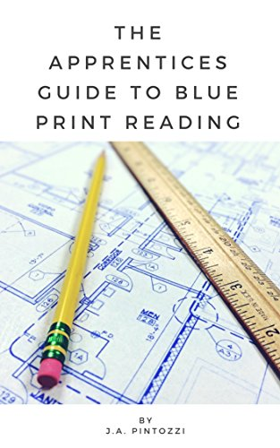 The apprentices guide to blueprint reading ja pintozzi ebook the apprentices guide to blueprint reading by pintozzi ja malvernweather Choice Image
