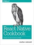 Read React Native Cookbook: Bringing the Web to Native Platforms Doc
