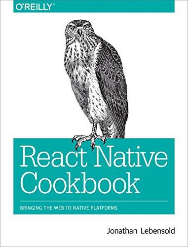 React Native Cookbook: Bringing the Web to Native Platforms Reader