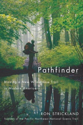Pathfinder: Blazing a New Wilderness Trail in Modern America ...