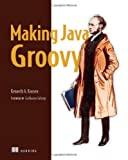 Making Java Groovy, Ken Kousen, 1935182943