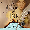 A Drop of Ink Audiobook by Megan Chance Narrated by Taylor Ann Krahn, Tim Campbell
