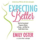 img - for Expecting Better: Why the Conventional Pregnancy Wisdom is Wrong - And What You Really Need to Know by Emily Oster (2013-08-20) book / textbook / text book