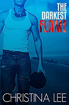 The Darkest Flame (Roadmap to Your Heart Book 1) by [Lee, Christina]