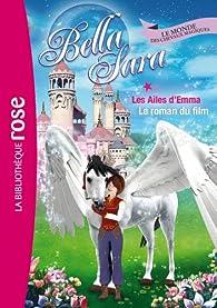 Bella Sara, tome 14 : Les Ailes d'Emma par Emmanuelle Radiguer