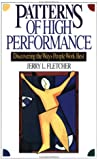 Patterns of High Performance: Discovering the Ways People Work Best