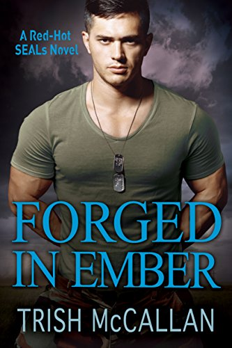 Forged in Ember (A Red-Hot SEALs Novel Book 4) cover