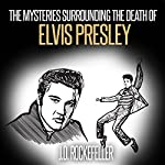 The Mysteries Surrounding the Death of Elvis Presley: J.D. Rockefeller's Book Club | J. D. Rockefeller