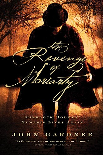 The Revenge of Moriarty: Sherlock Holmes' Nemesis Lives Again