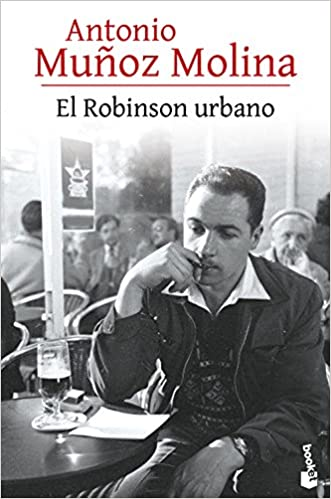 El Robinson urbano: 3 Biblioteca Antonio Muñoz Molina: Amazon.es: Muñoz Molina, Antonio: Libros