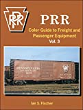 img - for Prr Color Guide to Freight and Passenger Equipment Volume III book / textbook / text book