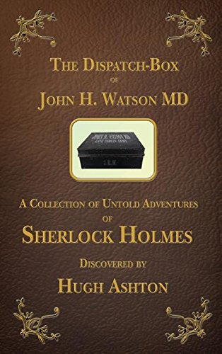 Download The Dispatch Box of John H. Watson MD: A Collection of Untold Adventures of Sherlock Holmes pdf epub