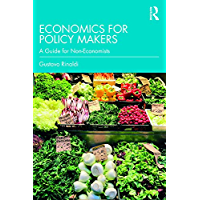 Economics for Policy Makers: A Guide for Non-Economists (English Edition)