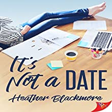 It's Not a Date Audiobook by Heather Blackmore Narrated by Lori Prince