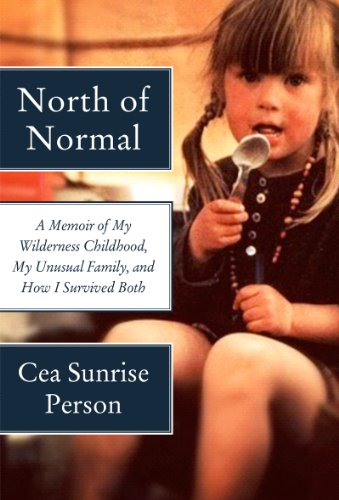 North of Normal: A Memoir of My Wilderness Childhood, My Unusual Family, and How I Survived - On Books Growing Weed