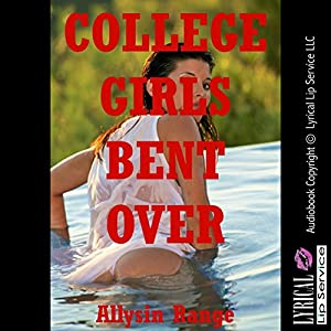 College Girls Bent Over: Five Tales of Barely Legal Rough Sex Audiobook