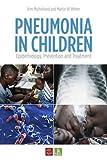 Pneumonia in Children: Epidemiology, Prevention and Treatment