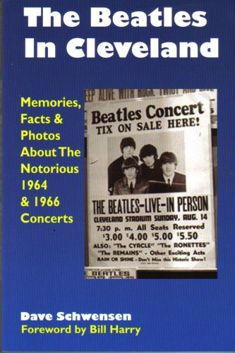 The Beatles In Cleveland: Memories, Facts & Photos About The Notorious 1964 & 1966 Concerts