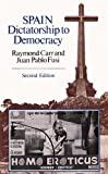 Spain : Dictatorship to Democracy, Carr, Raymond and Fusi, Juan P., 0049460145