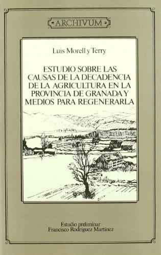 Descargar Libro Estudio Sobre Las Causas De La Decadencia De La Agricultura En La Provincia De Granada Y Medios Para Regenerarla L Morell Y Terry