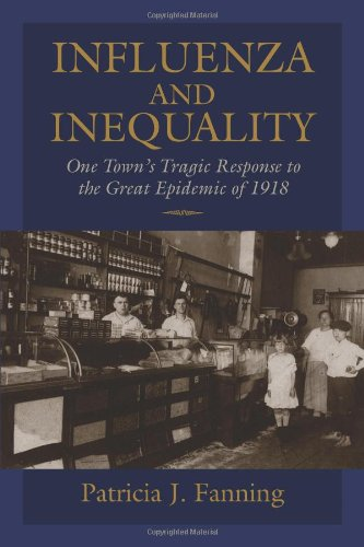 Pdf Medical Books Influenza and Inequality: One Town's Tragic Response to the Great Epidemic of 1918