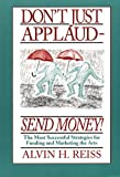 Don't Just Applaud, Send Money!, Alvin H. Reiss, 1559361050