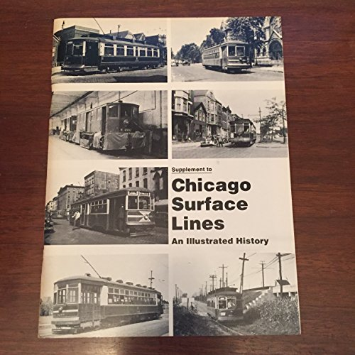 Chicago Surface Lines, an Illustrated History: Supplement to the First and Second (Chicago Surface Lines)